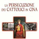 La persecuzione dei cattolici in Cina