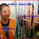Cina: due monaci buddhisti sono stati arrestati perché pregavano per le persone e i monaci che si sono date fuoco.